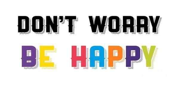 Digital Art - Don't Worry Be Happy by Edward Fielding