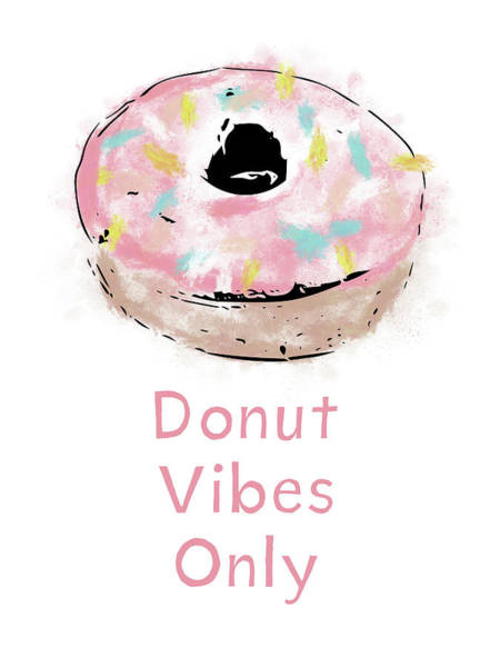 Wall Art - Mixed Media - Donut Vibes Only- Art By Linda Woods by Linda Woods