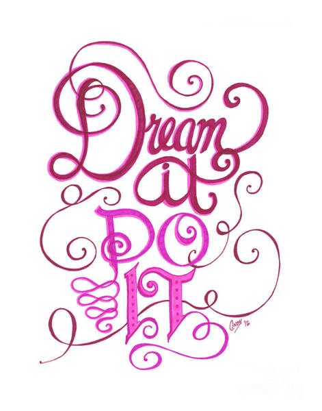Drawing - Dream It Do It by Cindy Garber Iverson