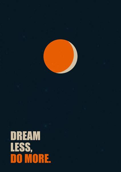 Hard Work Digital Art - Dream Less, Do More Corporate Startup Quotes Poster by Lab No 4