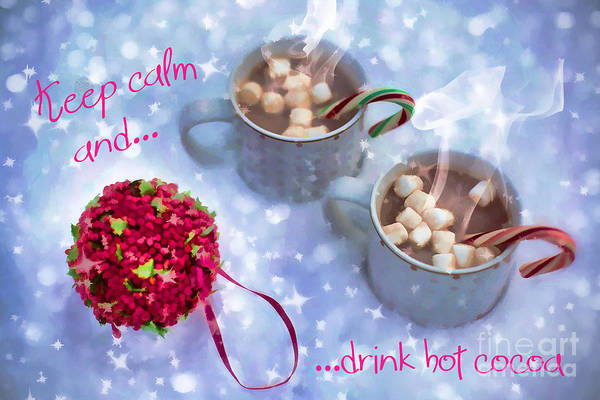 Digital Art - Drink Hot Cocoa 2016 by Kathryn Strick