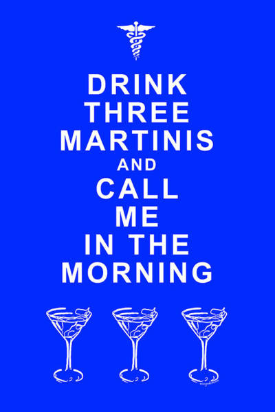 Proverb Photograph - Drink Three Martinis And Call Me In The Morning - Blue by Wingsdomain Art and Photography