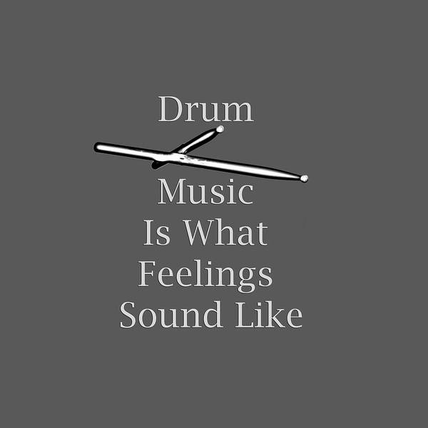 Photograph - Drum Is What Feelings Sound Like 5579.02 by M K Miller