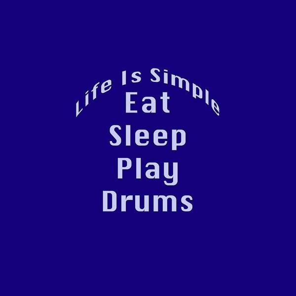 Photograph - Drums Eat Sleep Play Drums 5513.02 by M K Miller