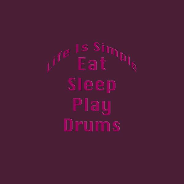 Photograph - Drums Eat Sleep Play Drums 5514.02 by M K Miller