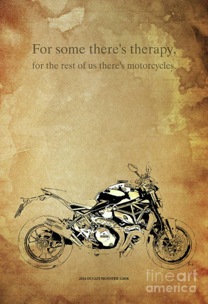 Wall Art - Digital Art - Ducati Monster.for Some Theres Therapy, For The Rest Of Us Theres Motorcycles by Drawspots Illustrations