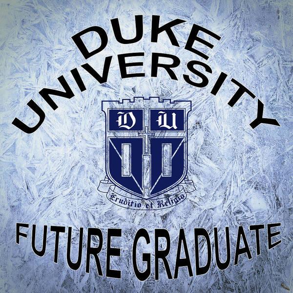 Digital Art - Duke University Future Graduate by Movie Poster Prints