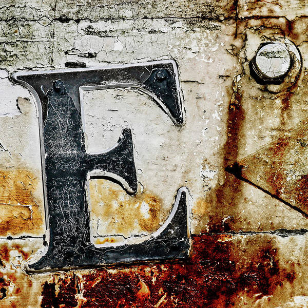Letters Wall Art - Photograph - Letter E In The Rust by Carol Leigh
