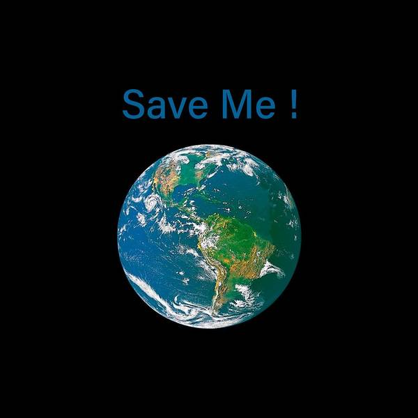 Digital Art - Earth With Save Me Text by Bonnie Follett