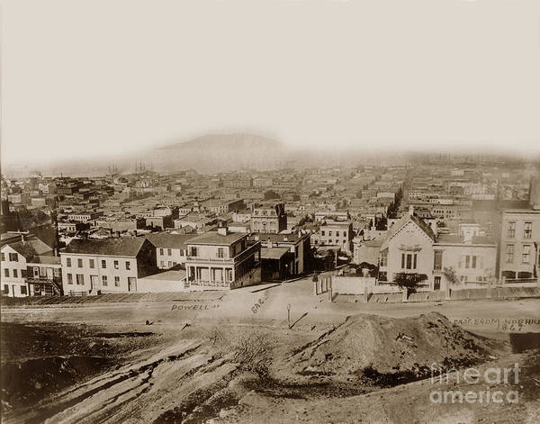 Photograph - East From Nob Hill Powell At Sacramento Streets San Francisco 1867 by California Views Archives Mr Pat Hathaway Archives