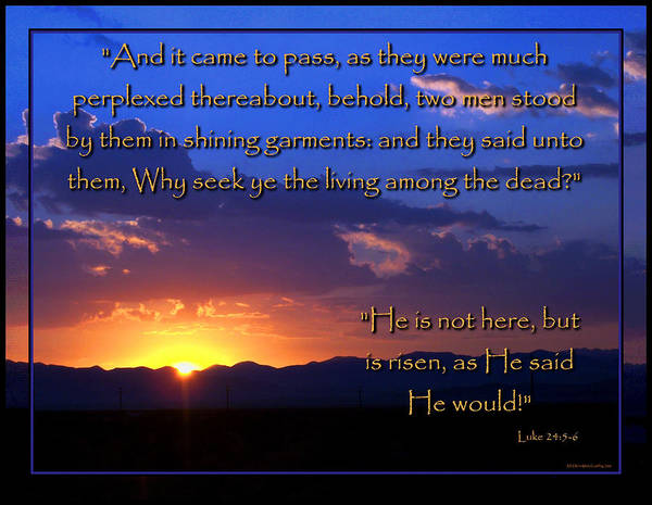 Scripture Photograph - Easter Sunrise - He Is Risen by Glenn McCarthy Art and Photography