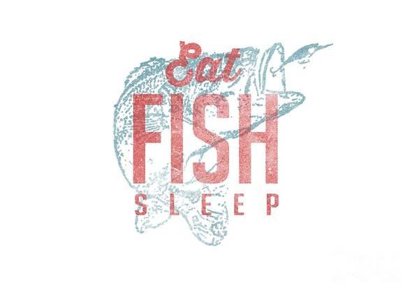 Wall Art - Digital Art - Eat Fish Sleep Tee by Edward Fielding