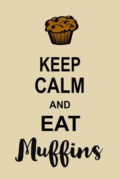 Digital Art - Eat Muffins  by Lorrisa Dussault