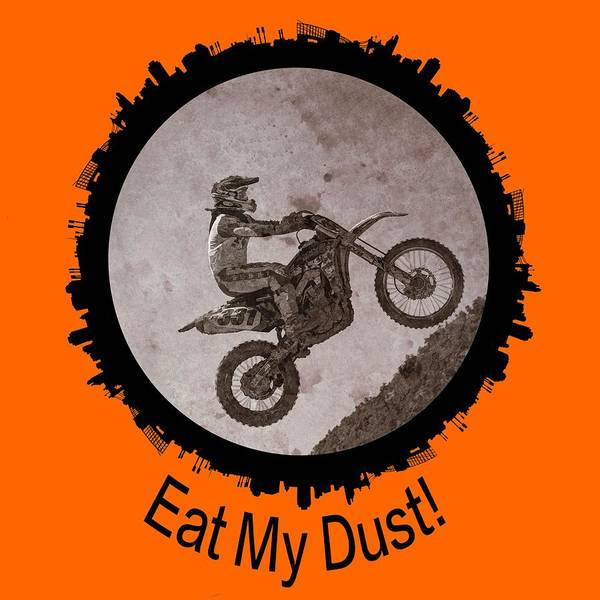 Digital Art - Eat My Dust by OLena Art - Lena Owens