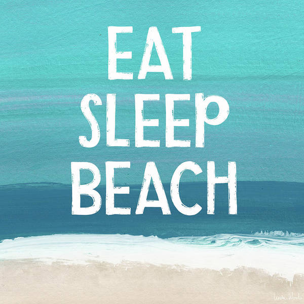 Wall Art - Mixed Media - Eat Sleep Beach- Art By Linda Woods by Linda Woods