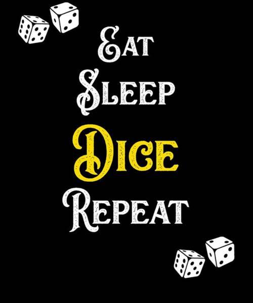 Caller Digital Art - Eat Sleep Dice Repeat Casino Apparel by Sourcing Graphic Design