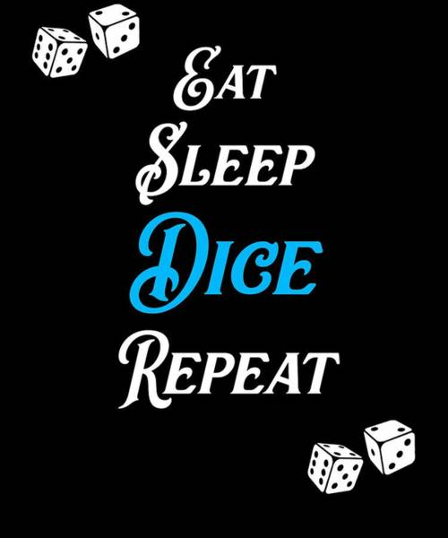 Caller Digital Art - Eat Sleep Dice Repeat Casino Game by Sourcing Graphic Design