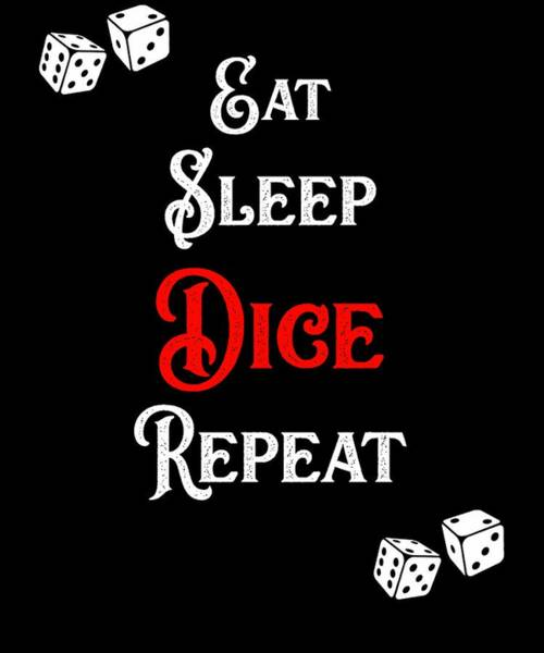 Caller Digital Art - Eat Sleep Dice Repeat Casino Lover Gift by Sourcing Graphic Design