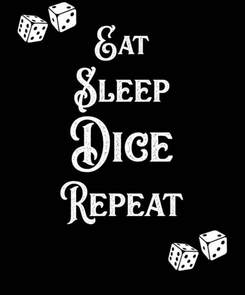Caller Digital Art - Eat Sleep Dice Repeat Casino Player by Sourcing Graphic Design