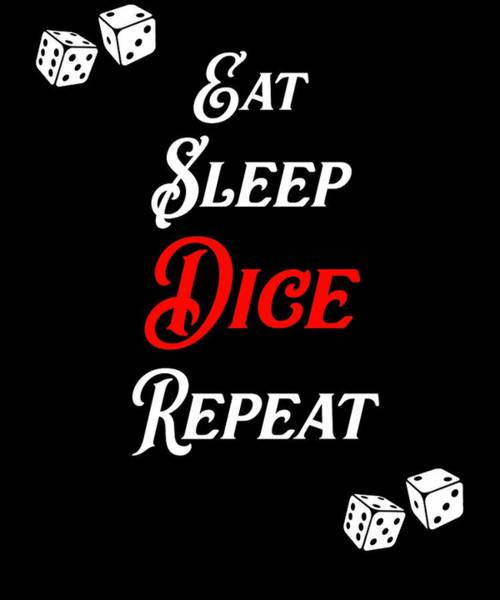 Caller Digital Art - Eat Sleep Dice Repeat Casino by Sourcing Graphic Design