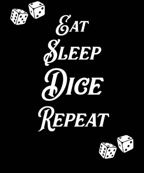 Caller Digital Art - Eat Sleep Dice Repeat Gambler by Sourcing Graphic Design
