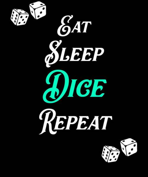 Caller Digital Art - Eat Sleep Dice Repeat Gambling by Sourcing Graphic Design