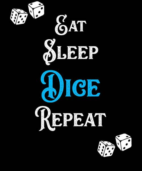 Caller Digital Art - Eat Sleep Dice Repeat Poker Player by Sourcing Graphic Design