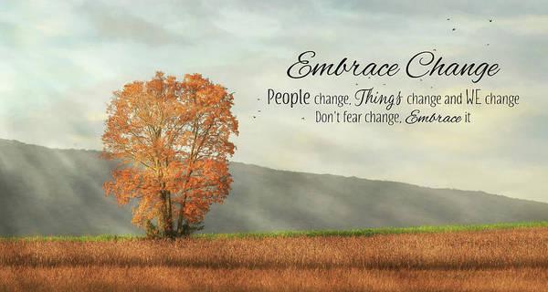 Wall Art - Photograph - Embrace Change by Lori Deiter