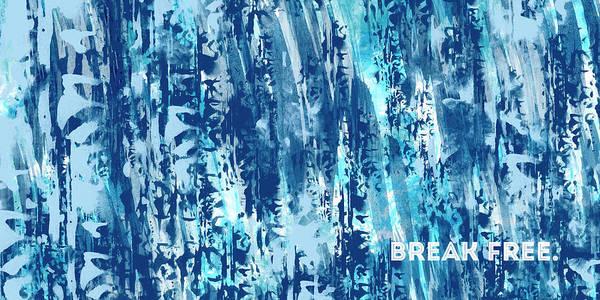 Compose Wall Art - Digital Art - Emotional Art Break Free   by Melanie Viola
