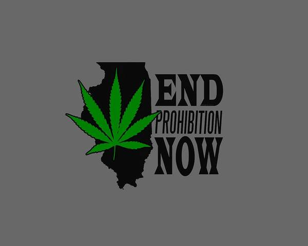 Cultivation Digital Art - End Prohibition Now Illinois by BN Tees