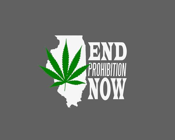 Cultivation Digital Art - End Prohibition Now Illinois White by BN Tees