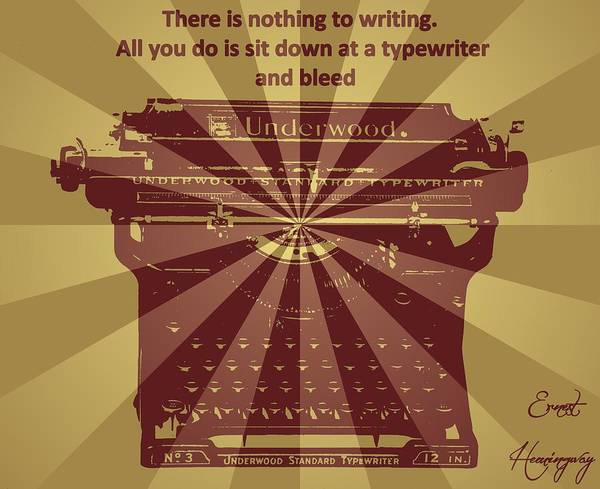 Amateur Digital Art - Ernest Hemingway Typewriter Quote by Dan Sproul