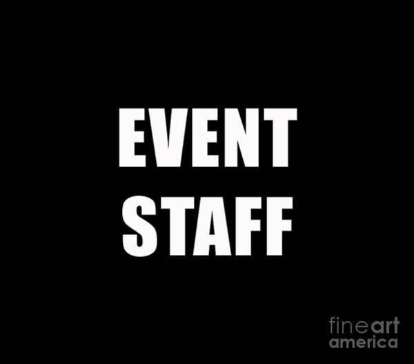 Event Digital Art - Event Staff Tee by Edward Fielding