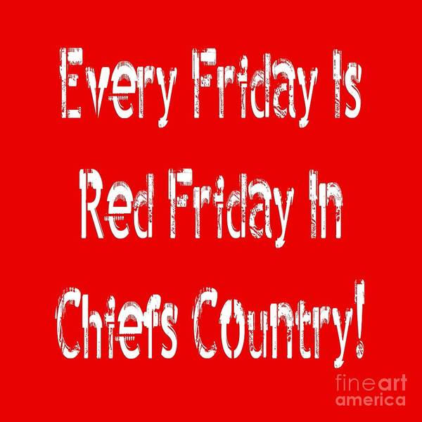 Digital Art - Every Friday Is Red Friday In Chiefs Country 2 by Andee Design
