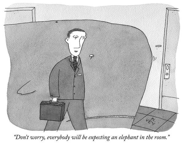 Elephants Drawing - Everybody Will Be Expecting An Elephant by Peter C Vey