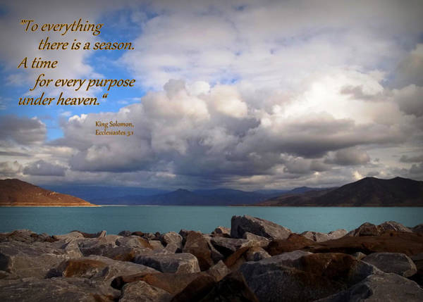 Scripture Photograph - Everything Has Its Time - Ecclesiastes by Glenn McCarthy Art and Photography