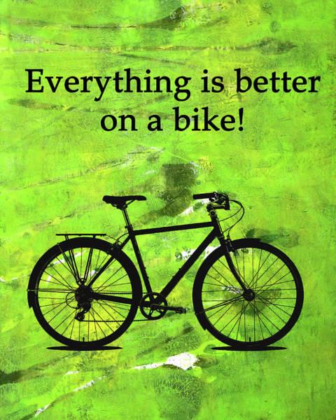 Wall Art - Digital Art - Everything Is Better On A Bike by Nancy Merkle