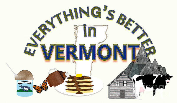 Syrup Digital Art - Everything's Better In Vermont by Pharris Art