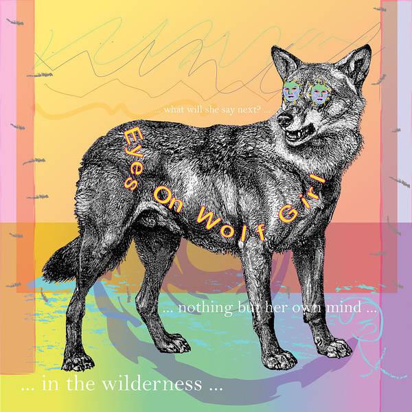 Wall Art - Digital Art - Eyes On Wolf Girl by Donna Zoll