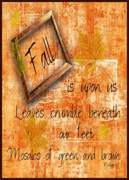 Wall Art - Mixed Media - Fall Is Upon Us by Paula Ayers