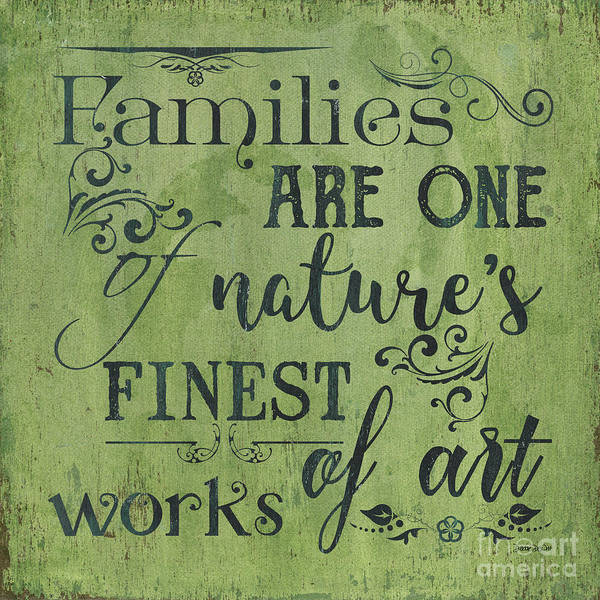 Natural Wall Art - Painting - Families Are... by Debbie DeWitt