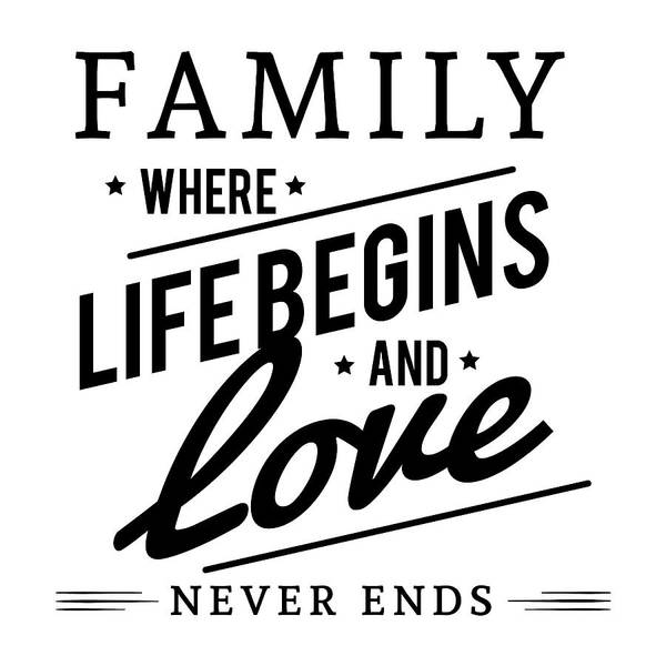Drawing - Family Where Life Begins And Love Never Ends Quote by Joy of Life Art Gallery