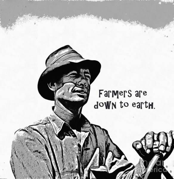 Digital Art - Farmers Are Down To Earth by Edward Fielding