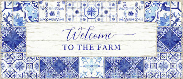 Painting - Farmhouse Blue And White Tile 4 - Welcome To The Farm by Audrey Jeanne Roberts