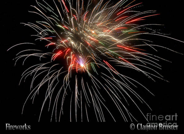 Photograph - Fireworks by Clayton Bruster