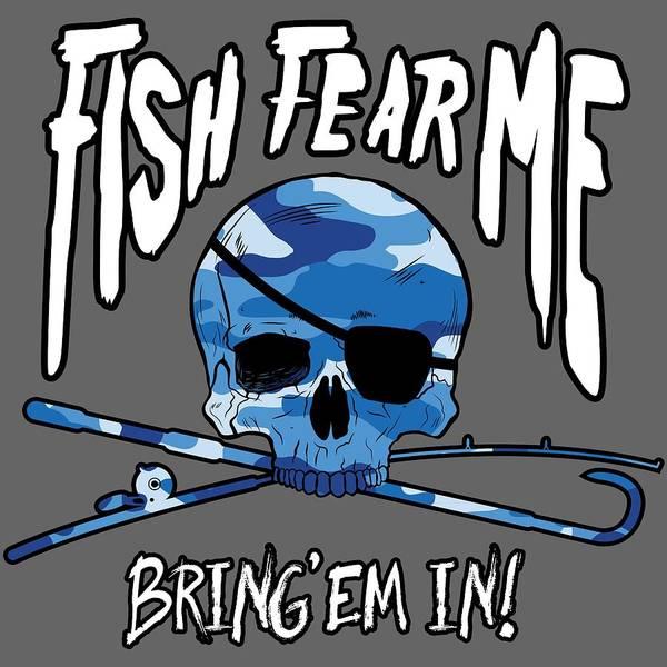 Fishing Digital Art - Fish Fear Me by Kevin Putman