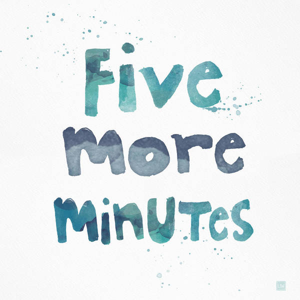 Funny Wall Art - Painting - Five More Minutes by Linda Woods