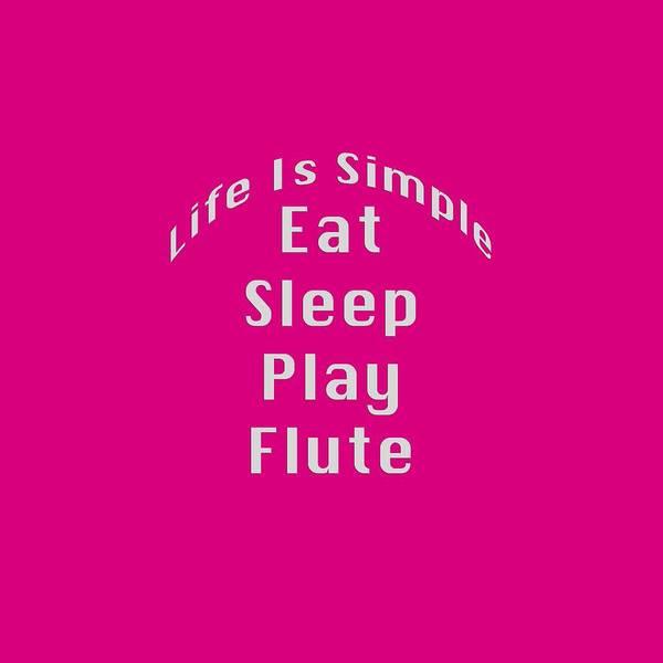 Photograph - Flute Eat Sleep Play Flute 5509.02 by M K Miller
