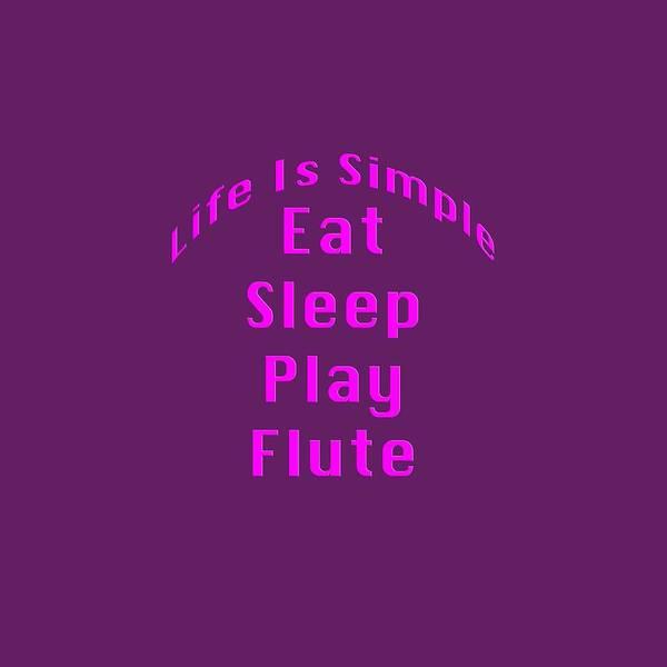 Photograph - Flute Eat Sleep Play Flute 5510.02 by M K Miller