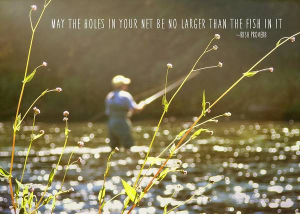 Photograph - Fly Fishing Quote by JAMART Photography